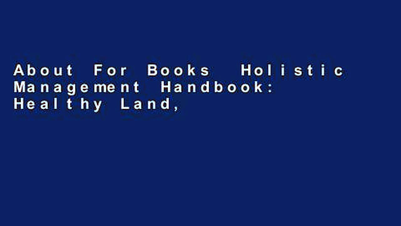 About For Books  Holistic Management Handbook: Healthy Land, Healthy Profits  For Kindle