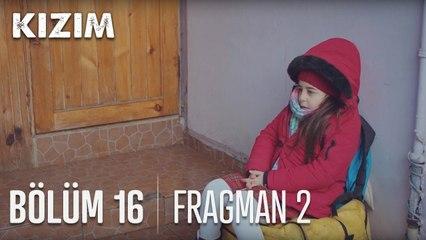 Kızım 16. Bölüm 2. Fragmanı