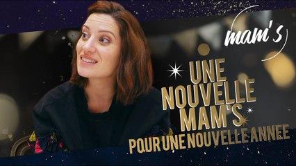 MAM'S - UNE NOUVELLE MAM'S POUR UNE NOUVELLE ANNÉE