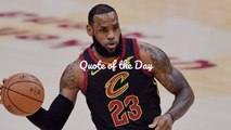Lebron James: Quote Of The Day