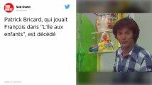 """Patrick Bricard, alias François le grand frère de Casimir dans """"L'île aux enfants"""", est décédé"""