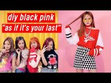 "DIY Black Pink ""As If it's Your Last"" Outfits (Lisa & Rose')   DIY K-POP Closet #4"