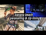 Phuket Trip #2: Parasailing, Zip-lining, Banana Beach Koh Hey Island, more Food!!   DTV #32