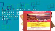 R.E.A.D Prentice Hall Science Explorer Earth Science Guided Reading and Study Workbook 2005