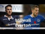 Millwall v Everton - FA Cup Match Preview