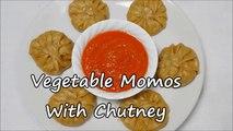 Veg momos recipe  | Vegetarian Dim Sum Recipe | Momo Sauce Recipe | Momos Chutney Recipe