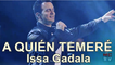 A QUIÉN TEMERÉ - Issa Gadala - Música Cristiana