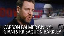 Carson Palmer On Saquon Barkley