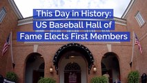 Baseball Hall Of Fame First Members: This Day In History