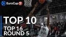 7DAYS EuroCup Top 16 Round 5 Top 10 Plays