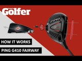 HOW IT WORKS: Ping G410 Fairway Wood