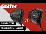 DRIVER TEST: Ping G410 vs G400