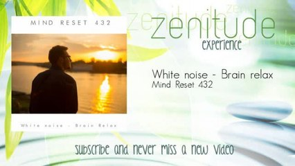 Mind Reset 432 - White noise - Brain relax
