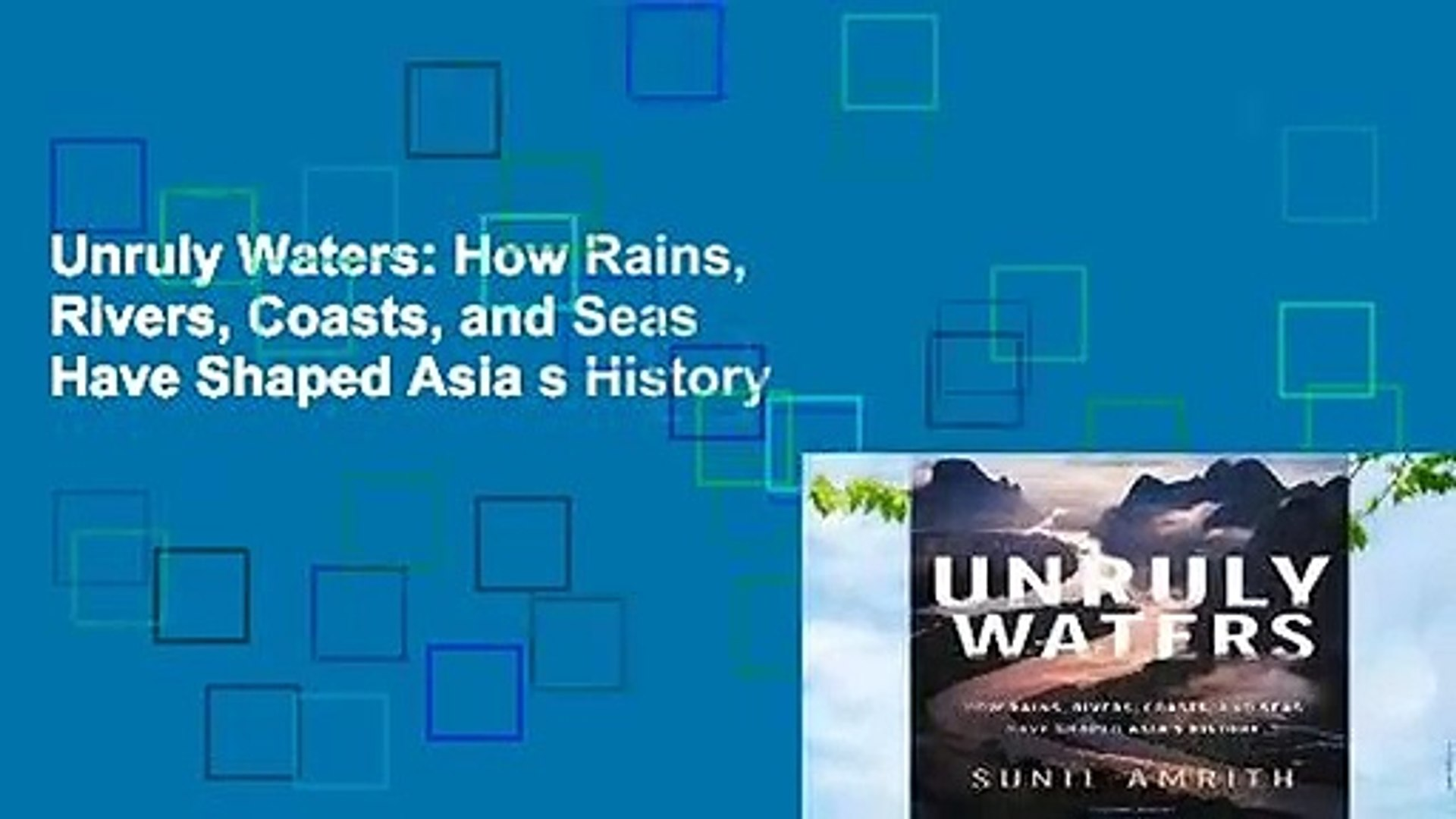 Coasts and Seas Have Shaped Asias History Rivers Unruly Waters: How Rains