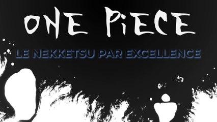 One piece : Le nekketsu par excellence