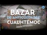 Bazar Cuauhtémoc: un viaje por los recuerdos.