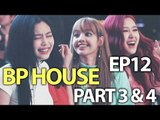 BLACKPINK HOUSE EP 12 PART 3 & 4 REACTION