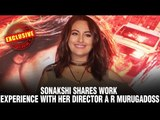 Sonakshi shares work experience with her director A R Murugadoss | Akira Hindi Movie | Akira Film
