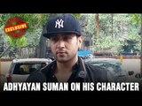 Adhyayan Suman on his character | Movies 2016 | Bollywood News and Gossips | Latest Hindi Movie