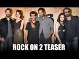 Farhan & Shraddha Are Magik Together At Rock On 2 Teaser | Latest Bollywood News | Bollywood Movies