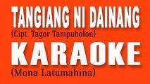 Mona Latumahina - Tangiang Ni Dainang (Karaoke) - Mona Latumahina