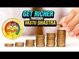 Get Richer Through Vastu Shastra | ARTHA | AMAZING FACTS