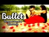 "Latest Punjabi Song ""Bullet"" Sung By ""Gurpreet Somal, Miss Pooja"""