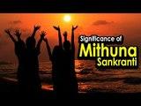 Significance of Mithuna Sankranti | Mithuna Sankranti 2017 | Artha | AMAZING FACTS