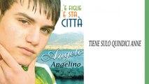 Angelo Angelino - Tieni sulo quindici anne