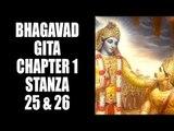 Bhagavad Gita - Chapter 1- Stanza 25 & 26 | Bhagavad Gita Series