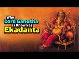 Vighnaharta Ganesh | Why Lord Ganesha is Known as Ekadanta | Ganapati Special