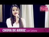 CHUVA DE ARROZ (LUAN SANTANA) - Cover Joana Sanches - #PartiuFAMA