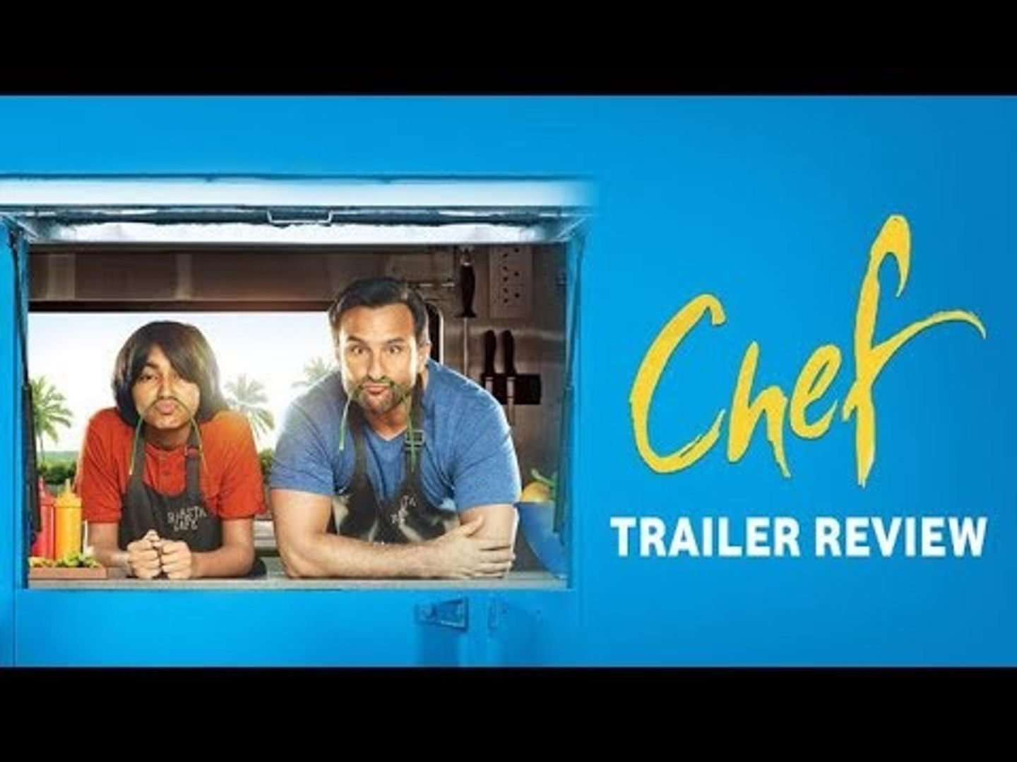 Saif Ali Khan's 'Chef' Trailer Review | Chef Trailer | Chef Movie Trailer Review