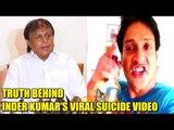 True REALITY Behind Inder Kumar's Viral Suicide Video | Inder Kumar Viral Video