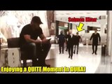 Salman Khan ENJOYS A QUITE MOMENT Inside A Dubai Shopping Mall