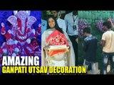 Arpita Khan Sharma's MOST EXPENSIVE GANPATI UTSAV DECORATION | Full Video | MUST WATCH