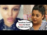 Rakhi Sawant ANGRY on Tanushree Dutta as she Mentioned Jesus Name in Contr0versy