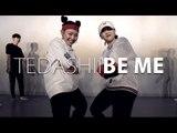 TEDASHII - BE ME / Choreography . PK WIN