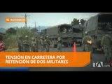 Tensión en carretera Macas-Macuma por presunto secuestro de militares - Teleamazonas