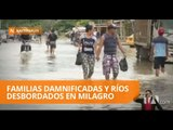 Familias damnificadas y ríos desbordados en Milagro