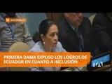 Primera Dama presentó en EE.UU. logros de Ecuador en materia de inclusión - Teleamazonas