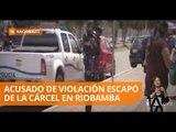 Hombre acusado de violación se fugó de centro de detención - Teleamazonas