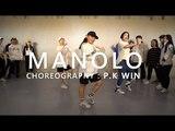 MANOLO - Trip Lee(ft.Lecrae)  / Choreography . P.K WIN