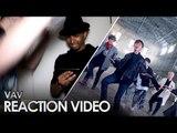 VAV 브이에이브이 - GORGEOUS [ REACTION VIDEO ] #wnaxreacts