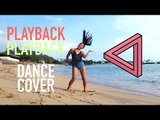 PLAYBACK (플레이백) - Playback - DANCE COVER