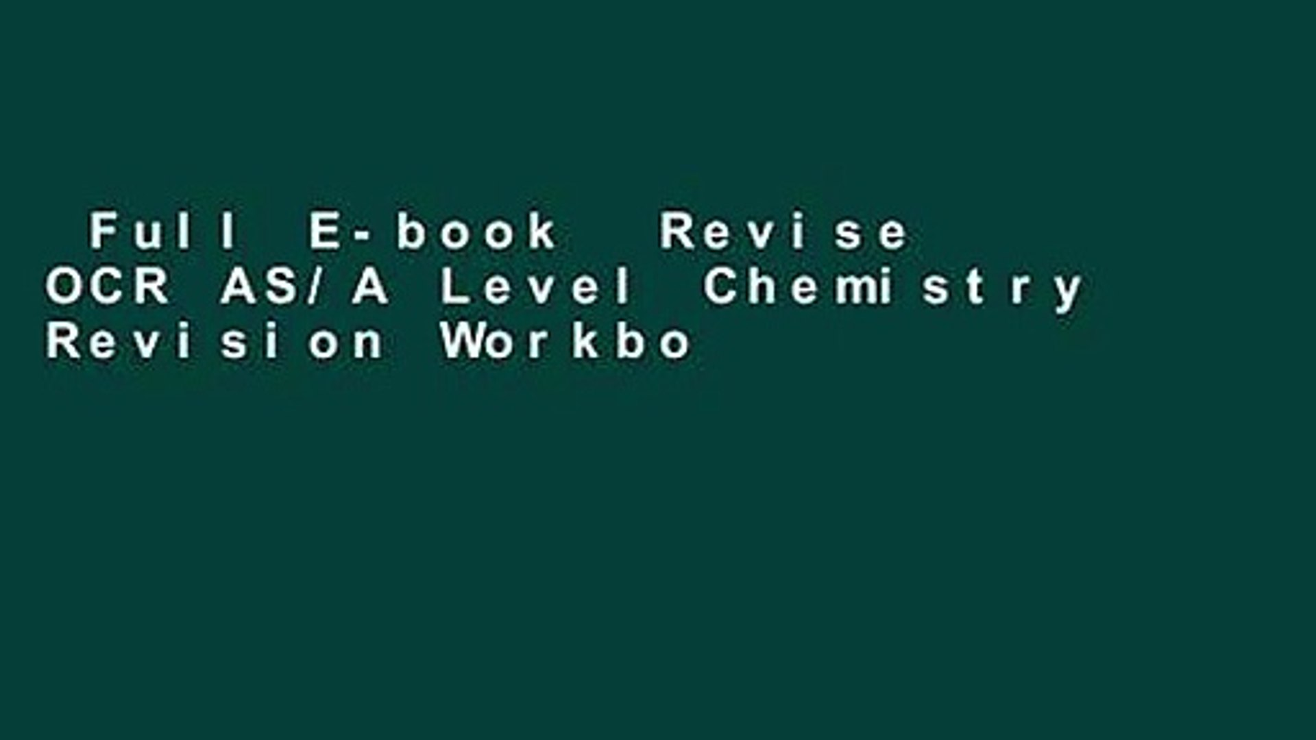 Full E-book Revise OCR AS/A Level Chemistry Revision Workbook (REVISE OCR  GCE Science 2015) For