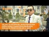 Juez acusado de operaciones inusuales denuncia persecución - Teleamazonas