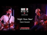 Henri Dunant - Might Have Been  | Rock on live session