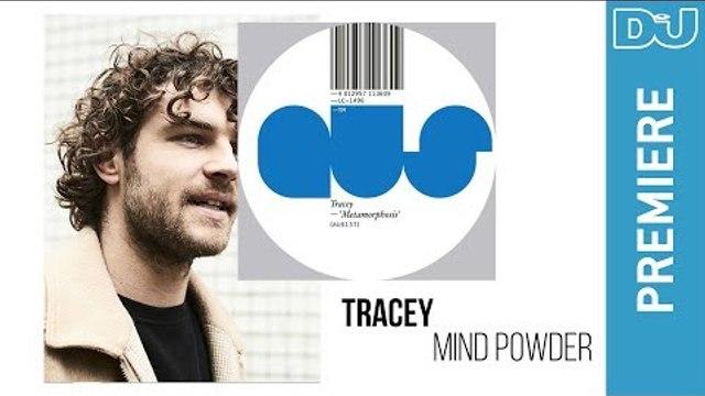 Tracey 'Mind Powder' l DJ Mag new music premiere