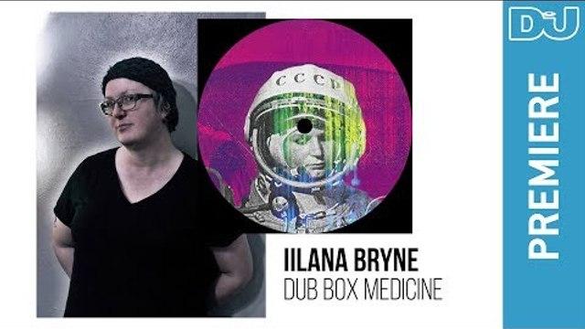 Ilana Bryne 'Dub Box Medicine' | DJ Mag new music premiere